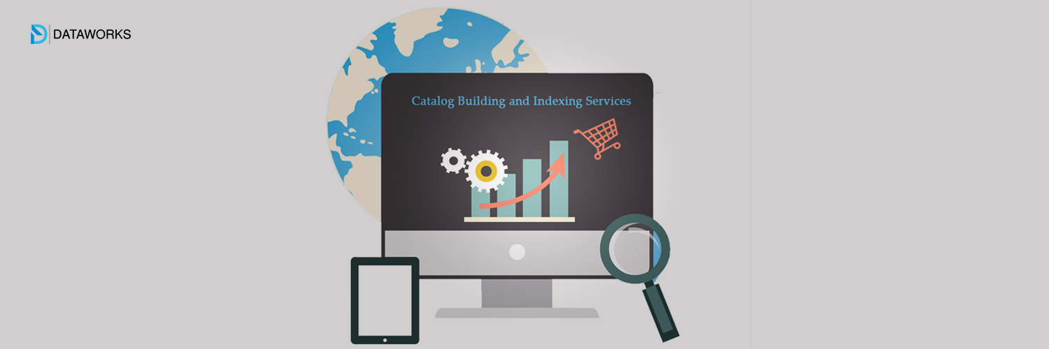 Importance of catalog building and indexing services for businesses