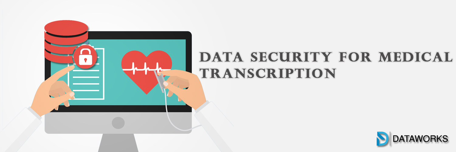 Medical Transcription services- how secure is your data?